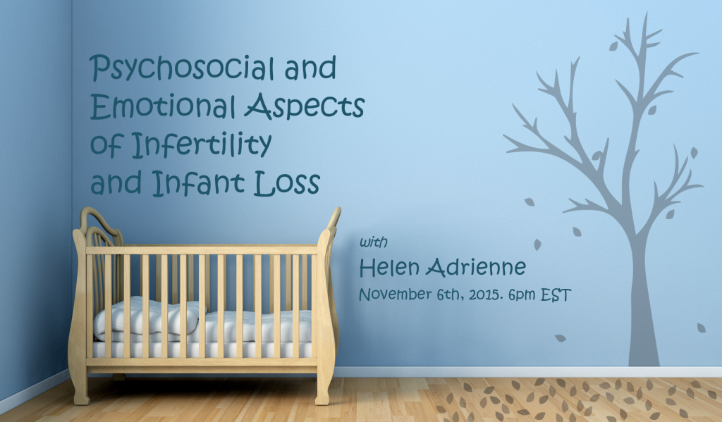 Emotional aspects of infertility and infant loss with psychotherapist Helen Adrienne - poster