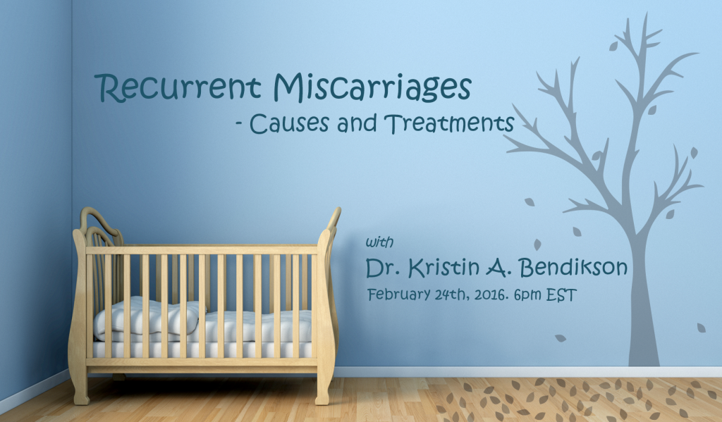 Recurrent miscarriages with Dr. Kristin Bendikson